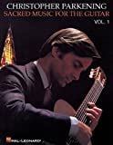 Sacred Music for the Guitar, Volume 1, Christopher Parkening, 0793585236