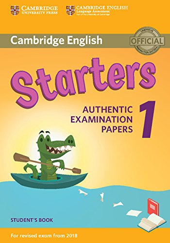 Cambridge English  Starters 1 for Revised Exam from 2018 Student's Book: Authentic Examination Papers