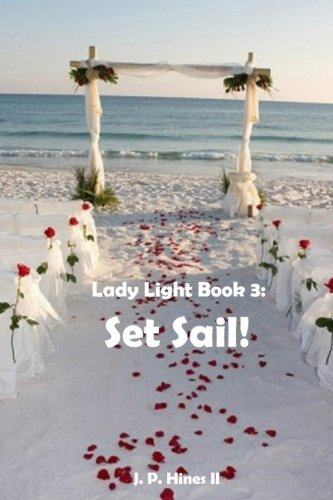 Lady Light Book 3: Set Sail! (Volume 3) ebook