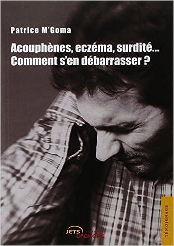 Amazon.fr - Acouphènes, surdité, eczéma...Comment s'en débarass ...