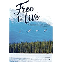 Free to Live: A Testament to a Great Adventure