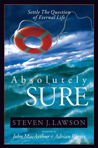 Absolutely Sure by Steven J. Lawson (May 17,2006) (Paperback)