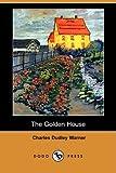 The Golden House, Charles Dudley Warner, 1406576514