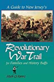 A Guide to New Jersey's Revolutionary War Trail : For Families and History Buffs, Di Ionno, Mark, 0813527708