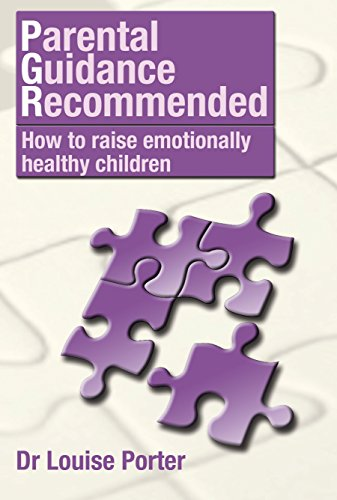 Parental guidance recommended: How to raise emotionally healthy children