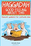 Haggadah Good Feeling about This, Michelle Slade, 1468052217