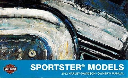 2012 harley davidson sportster owners manual harley davidson rh amazon com 2012 sportster 48 service manual 2012 sportster owners manual pdf