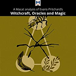 A Macat Analysis of Edward E. Evans-Pritchard's Witchcraft, Oracles, and Magic Among the Azande