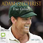 True Colours: My Life | Adam Gilchrist