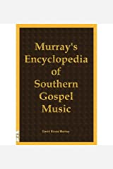 [Murray's Encyclopedia of Southern Gospel Music] [Author: Murray, David Bruce] [January, 2006] Paperback