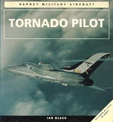 Tornado Pilot (Osprey Military Aircraft) by Black, Ian (1994) Paperback