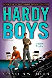 Double Trouble: Book One in the Double Danger Trilogy (Hardy Boys (All New) Undercover Brothers)