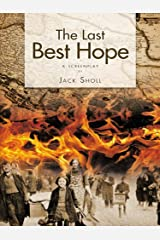 The Last Best Hope: A Screenplay Kindle Edition