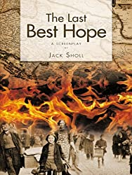 The Last Best Hope: A Screenplay