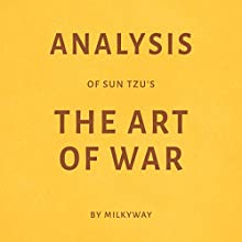 Analysis of Sun Tzu's The Art of War by Milkyway Audiobook by  Milkyway Media Narrated by Sam Scholl