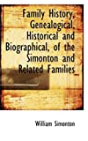 Family History, Genealogical, Historical and Biographical, of the Simonton and Related Families, William Simonton, 1103958224