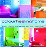 img - for Color Healing Home: Improve Your Well-Being and Your Home Using Color Therapy book / textbook / text book