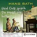 Und Gott sprach: Du musst mir helfen! (Jakob Jakobi 3) Hörbuch von Hans Rath Gesprochen von: Johannes Steck