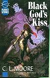 Black Gods Kiss (Planet Stories Library)