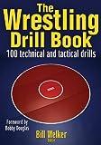 The Wrestling Drill Book (The Drill Book Series)