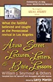 img - for Azusa Street Lectures, Letters and Bible Lessons: What the Faithful Believed and Taught at the Pentecostal Revival in Los Angeles book / textbook / text book