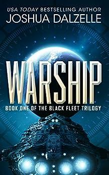Warship (Black Fleet Trilogy, Book 1) by [Dalzelle, Joshua]
