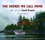 The Shores We Call Home, Carol Evans, 1550174657