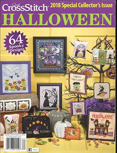 JUST CROSS STITCH MAGAZINE, HALLOWEEN 2018 SPECIAL COLLECTOR'S ISSUE ( PLEASE NOTE :: ALL THESE MAGAZINES ARE PET & SMOKE FREE MAGAZINES. NO ADDRESS LABEL. FRESH FROM NEWSSTAND ) (