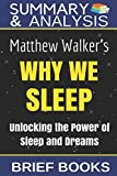 Summary and Analysis: Matthew Walker's Why We Sleep: Unlocking The Power of Sleep and Dreams