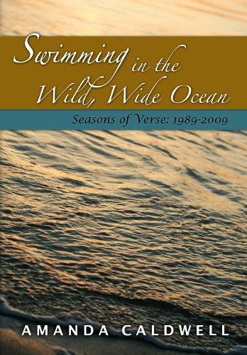 Swimming in the Wild, Wide Ocean: Seasons of Verse: 1989-2009