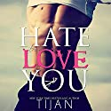 Hate to Love You Audiobook by  Tijan Narrated by Savannah Peachwood