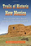 Trails of Historic New Mexico, Hunt Janin and Ursula B. Carlson, 0786440104