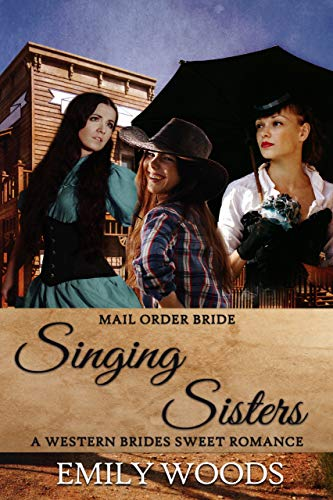 Singing Sisters Mail Order Brides (Western Brides Sweet Romance Book 9)