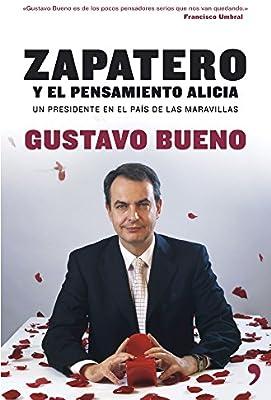 Zapatero: el pensamiento Alicia (Fuera de Colección): Amazon.es: Bueno, Gustavo: Libros