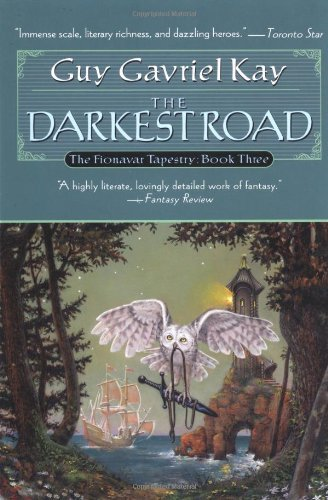Read Online The Darkest Road: Book Three of the Fionavar Tapestry [Paperback] [2001] (Author) Guy Gavriel Kay PDF