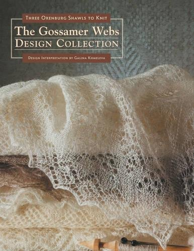 The Gossamer Webs Design Collection: Three Orenburg Shawls to Knit by Interweave