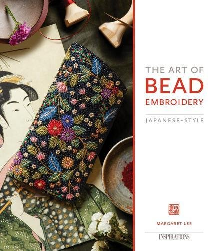 Beading Embroidery - The Art of Bead Embroidery: Japanese Style