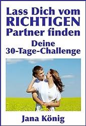 Lass Dich vom RICHTIGEN Partner finden: (hör auf zu suchen, lass dich finden; Partner suchen; Seelenpartner; Dualseele; Liebe)