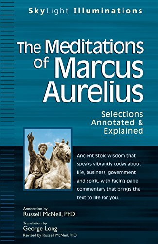 The Meditations of Marcus Auerlius: Selections Annotated & Explained (SkyLight Illuminations)