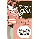Blogger Girl (The Blogger Girl Series Book 1)