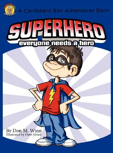 Superhero: A Kids Book about How Anybody Can Be an Answer to the Question, What Is a Hero? by Looking for Ways to Help People (Cardboard Adventure Book)