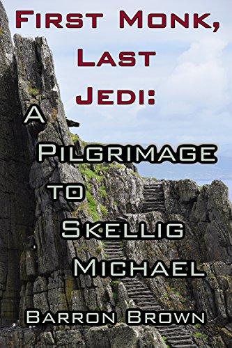 First Monk, Last Jedi: A Pilgrimage to Skellig Michael (Kindle Single)