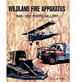 img - for [(Wildland Fire Apparatus 1940-2001 )] [Author: John H. Rieth] [Jan-2002] book / textbook / text book