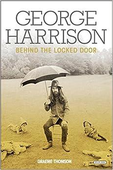 ((TXT)) George Harrison: Behind The Locked Door. Canada Decreto parecen hjalp opino nuestros offer