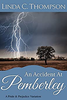 An Accident at Pemberley: A Pride and Prejudice Variation by [Thompson, Linda C.]
