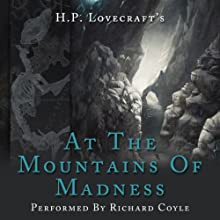 At the Mountains of Madness Radio/TV Program by HP Lovecraft Narrated by Richard Coyle
