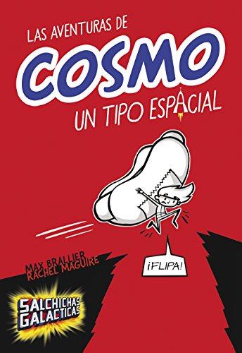 Las aventuras de Cosmo, un tipo espacial (Salchichas galácticas 1) (Spanish Edition