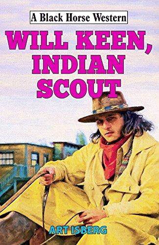 Will keen indian scout black horse western kindle edition by will keen indian scout black horse western by isberg art fandeluxe Choice Image
