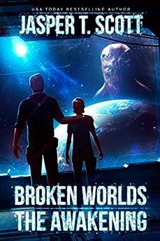 Broken Worlds: The Awakening (A Sci-Fi Mystery) by [Scott, Jasper T.]