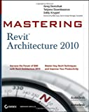 Mastering Revit Architecture 2010, Greg Demchak and Tatjana Dzambazova, 0470456493